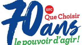 L'UFC QUE CHOISIR à vos côtés depuis 70 ans !